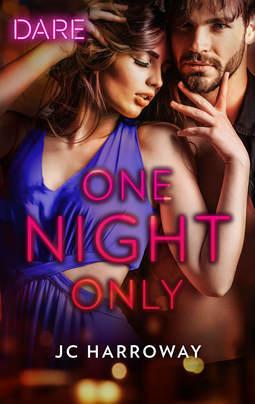 One Night Only by JC Harroway