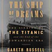The Ship of Dreams by Gareth Russell (Upcoming Release)