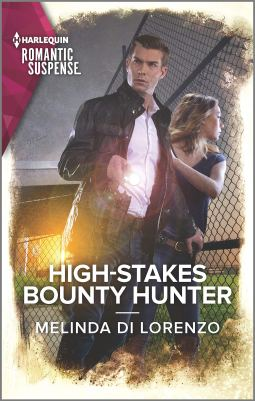 High-Stakes Bounty Hunter by Melissa Di Lorenzo