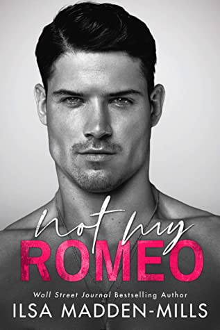 Not My Romeo by Ilsa Madden Mills