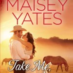 Take Me Cowboy by Maisey Yates