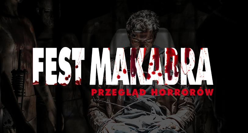 Fest Makabra 2017 - Przegląd horrorów
