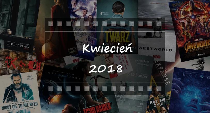 Najciekawsze premiery miesiąca: kwiecień 2018