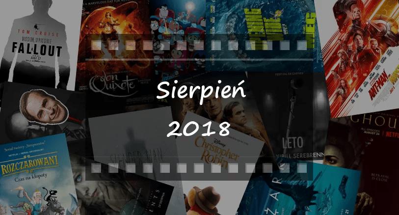 Najciekawsze premiery miesiąca: sierpień 2018