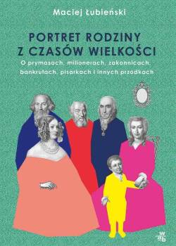 Portret rodziny z czasów wielkości