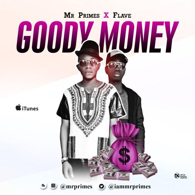 Mr Primes Ft. Flave – Goody Money
