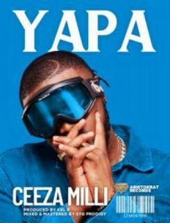 Ceeza Milli – Yapa Mp3 Download