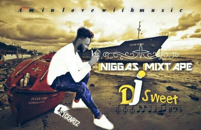 DJ SWEET-NIGGAS MIXTAPE
