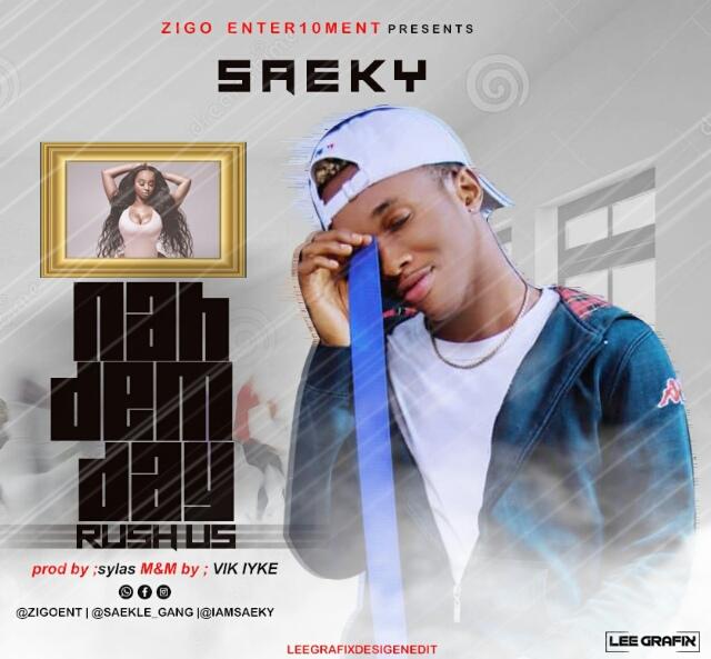 Saeky - Nah dem Dey Rush Us