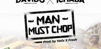 Ichaba ft. Davido – Man Must Chop
