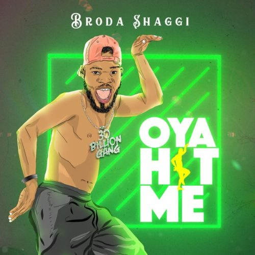 Broda Shaggi-Oya Hit Me