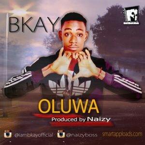 Bkay – Oluwa (Prod. by Naizy)