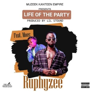 Ruphy Zee-Life Of The Party ft Moec