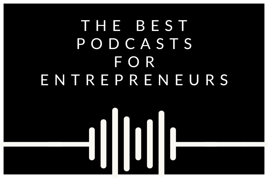 The Best Podcasts for Entrepreneurs