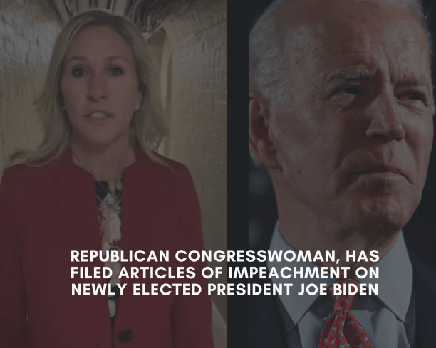 Republican Congresswoman, Has Filed Articles of Impeachment on Newly Elected President Joe Biden