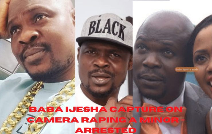 Baba Ijesha captured on the camera Raping a Minor -Arrested