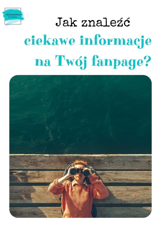 Jak znaleźć ciekawe informacje na twój fanpage? – Ola ogarnia Internety #1