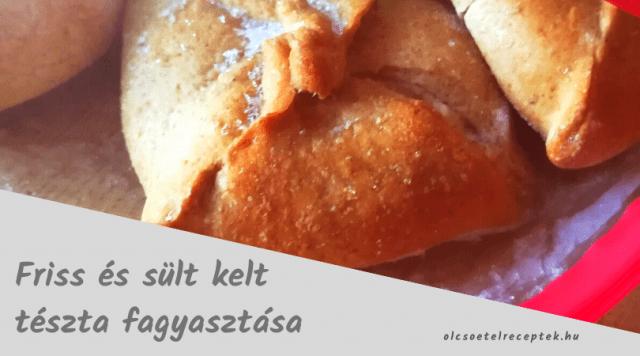 kelt tészta fagyasztása