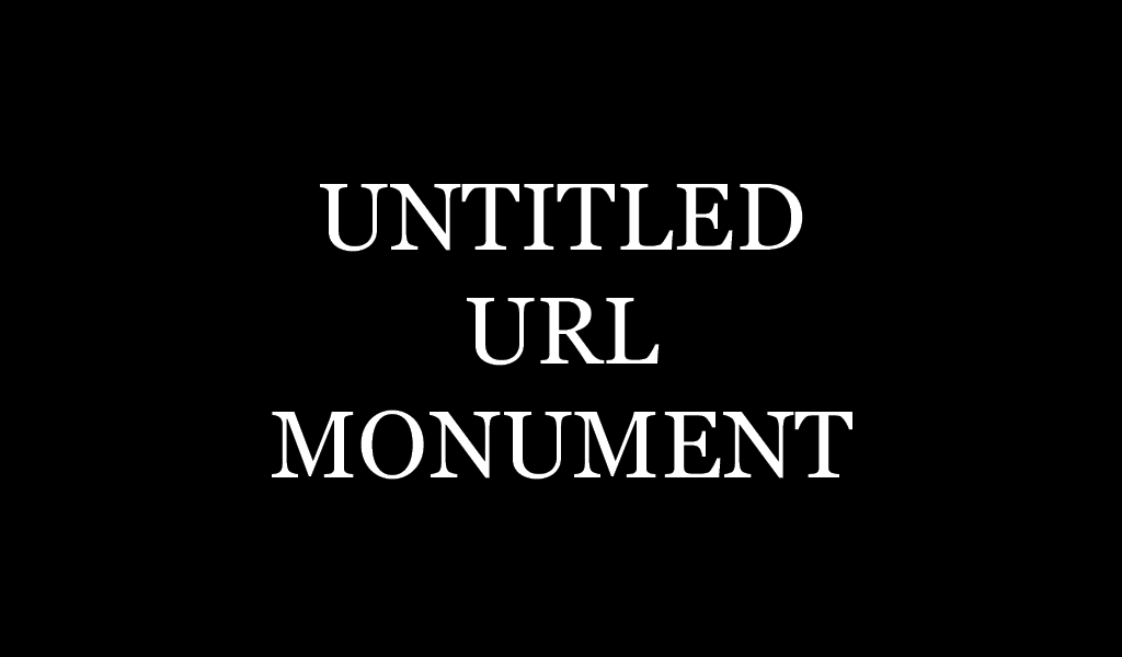 Untitled URL Monument