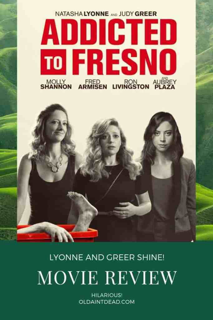 Addicted to Fresno movie poster. Review at Old Ain't Dead