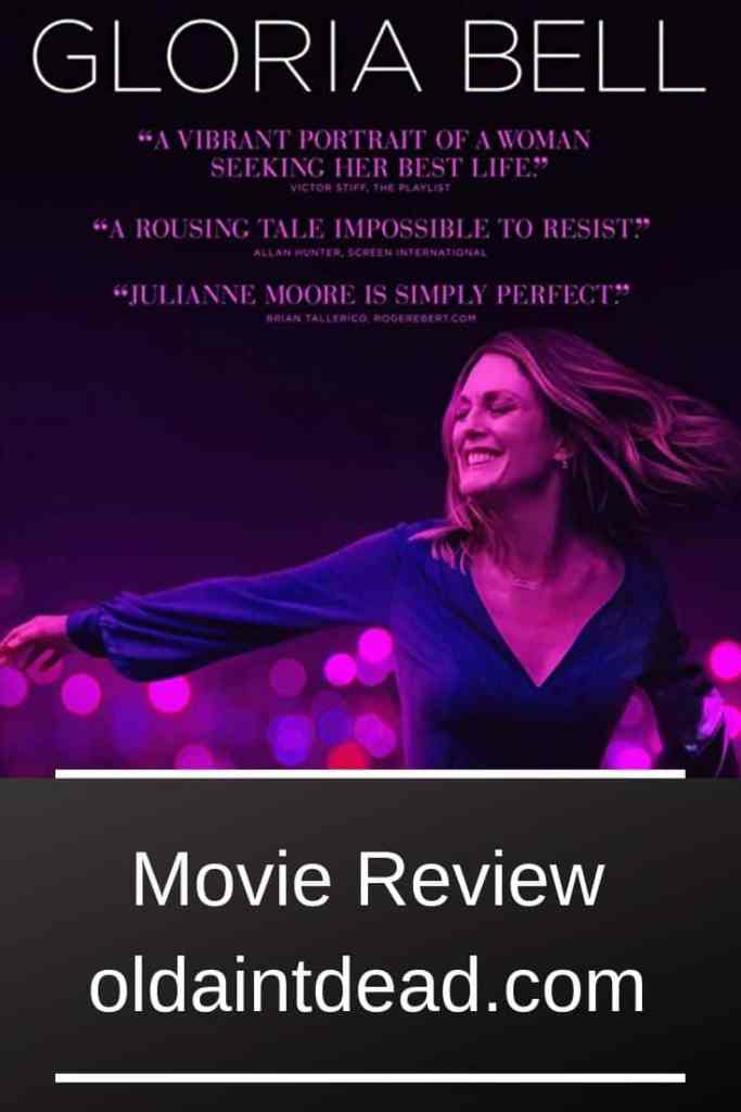 Poster for Gloria Bell and the review by Old Ain't Dead.