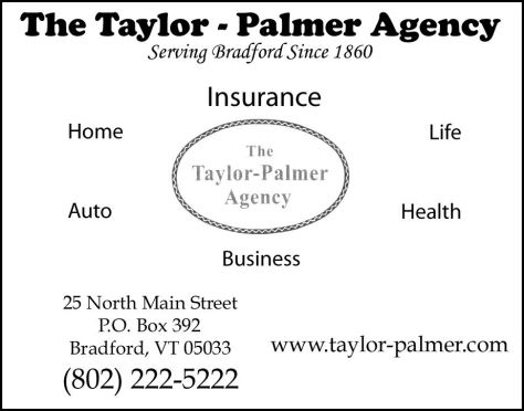 Ad image for The Taylor-Palmer Agency on 25 North Main Street in Bradford, VT 05033