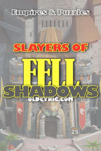 Slayers of Fell Shadows Empires and Puzzles Poster