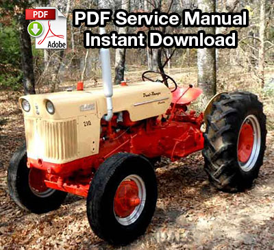 Case 210, 210B, 310, 310C Tractor Service Manual