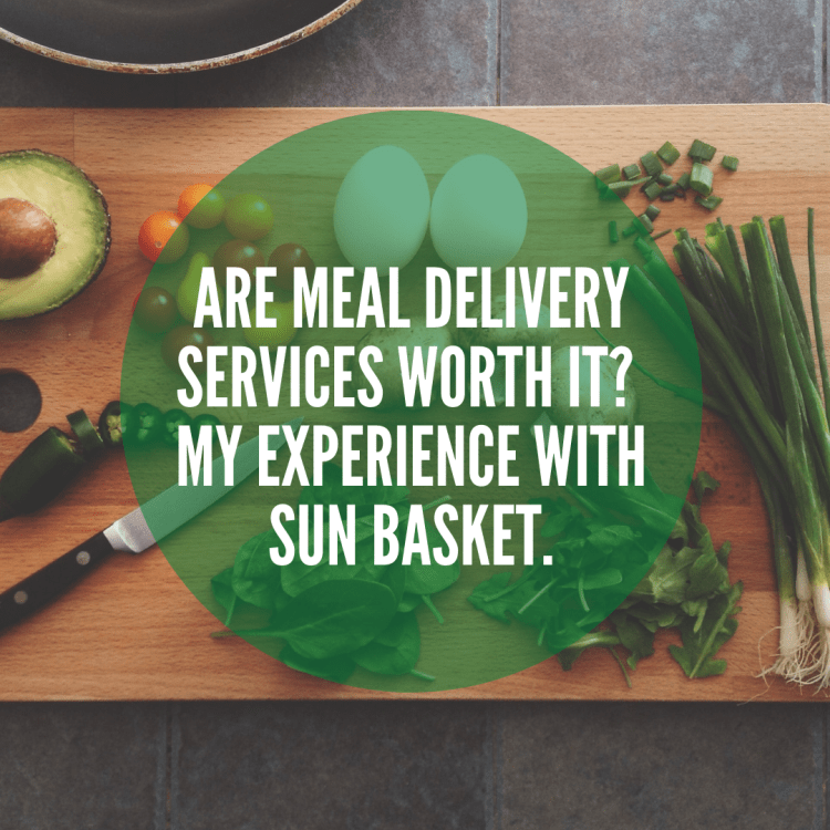 Meal Delivery Service. My experience with Sun Basket.