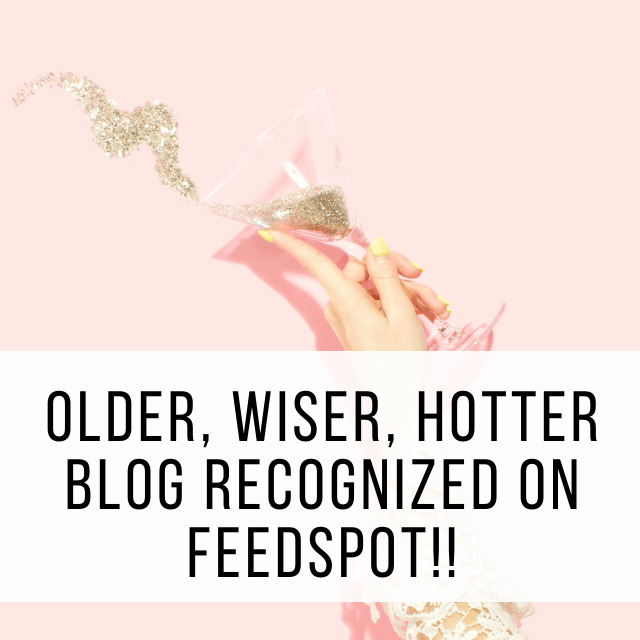 Older, Wiser, Hotter Blog Now Recognized on Feedspot