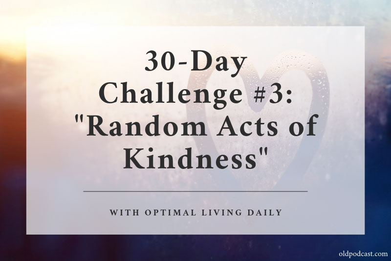 Third 30-Day Challenge: Random Acts of Kindness