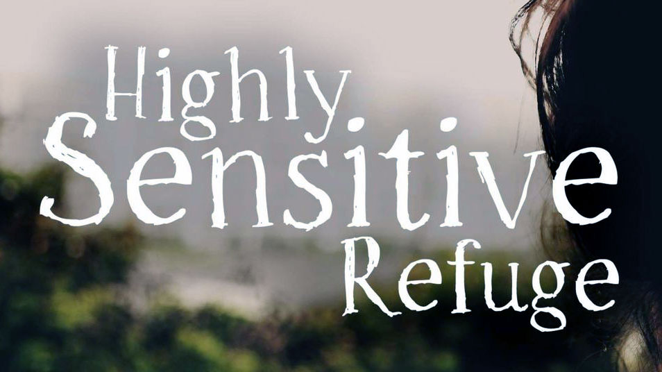 Highly Sensitive Refuge