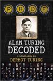 'Prof: Alan Turing Decoded' by Dermot Turing