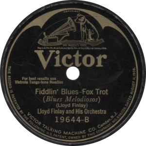 Fiddlin' Blues, recorded March 18, 1925 by Lloyd Finlay's Orchestra