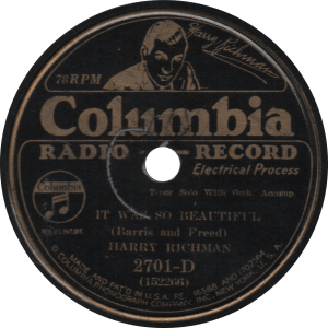 It Was So Beautiful, recorded August 15, 1932 by Harry Richman.
