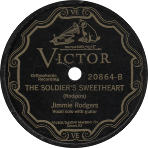 The Soldier's Sweetheart, recorded August 4, 1927 by Jimmie Rodgers.