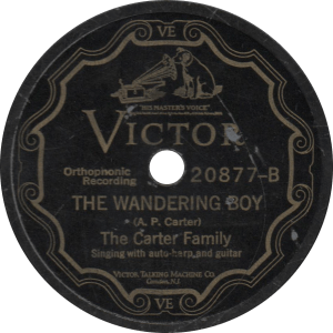 The Wandering Boy, recorded August 2 , 1927 by the Carter Family.