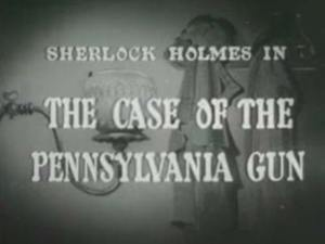 Sherlock Holmes 03 – The Case of the Pennsylvania Gun