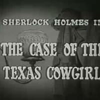 Sherlock Holmes 04 - The Case Of The Texas Cowgirl
