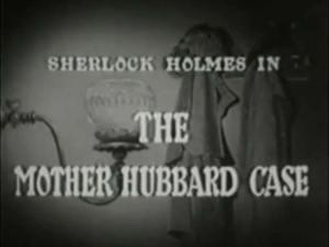 Sherlock Holmes 10 – The Mother Hubbard Case