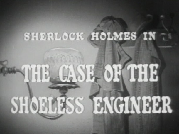 Sherlock Holmes 12 - The Case of the Shoeless Engineer