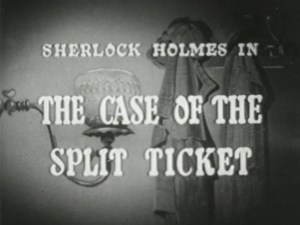 Sherlock Holmes 13 – The Case of the Split Ticket