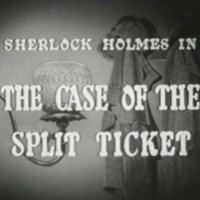 Sherlock Holmes 13 - The Case of the Split Ticket