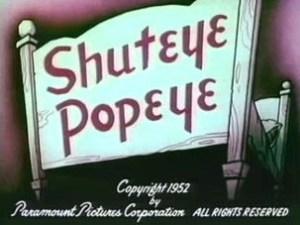 Popeye – Shuteye Popeye