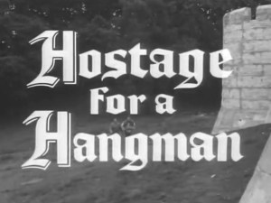 Robin Hood 127 – Hostage for a Hangman