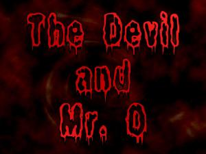 The Devil and Mr. O