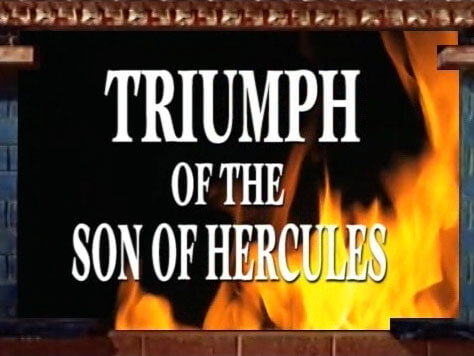 Triumph Of The Son Of Hercules