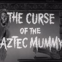 Curse of the Aztec Mummy
