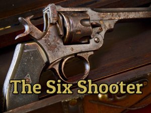 The Six Shooter