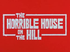 Horrible House on the Hill